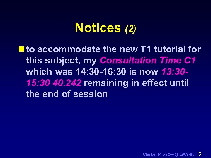 Notices (2) n to accommodate the new T 1 tutorial for this subject, my