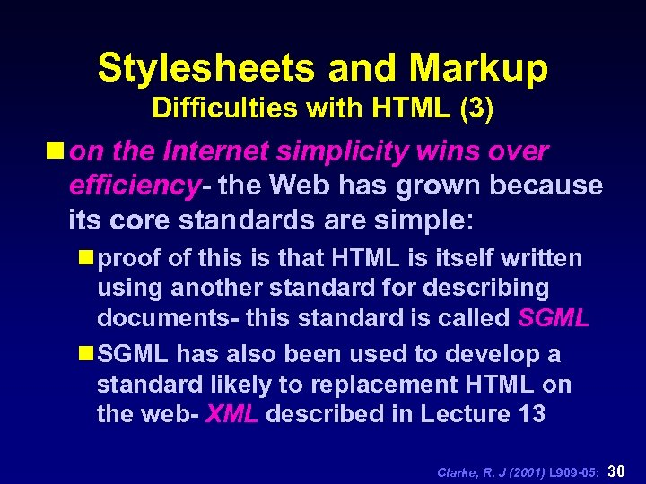 Stylesheets and Markup Difficulties with HTML (3) n on the Internet simplicity wins over