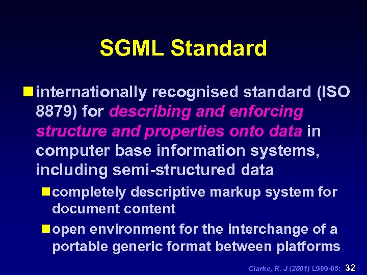 SGML Standard n internationally recognised standard (ISO 8879) for describing and enforcing structure and