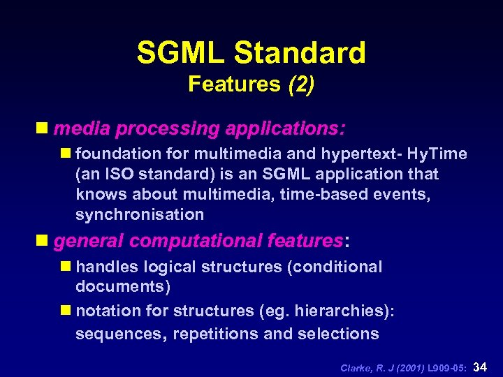 SGML Standard Features (2) n media processing applications: n foundation for multimedia and hypertext-