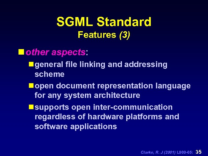 SGML Standard Features (3) n other aspects: n general file linking and addressing scheme