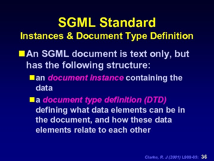 SGML Standard Instances & Document Type Definition n An SGML document is text only,