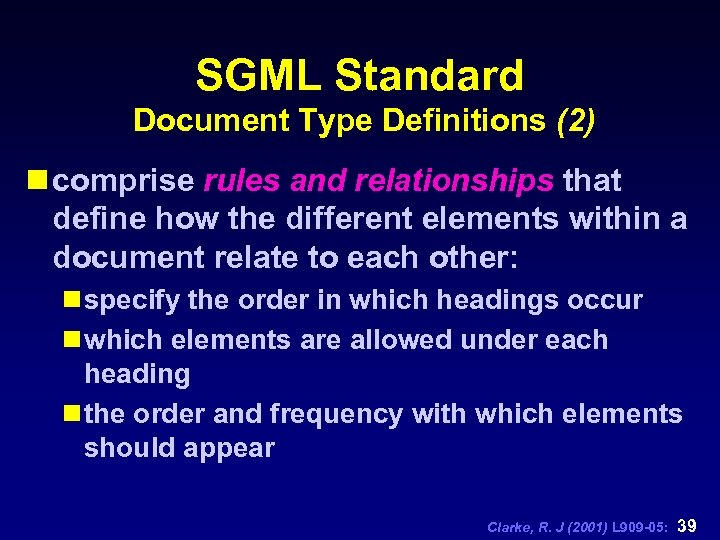 SGML Standard Document Type Definitions (2) n comprise rules and relationships that define how