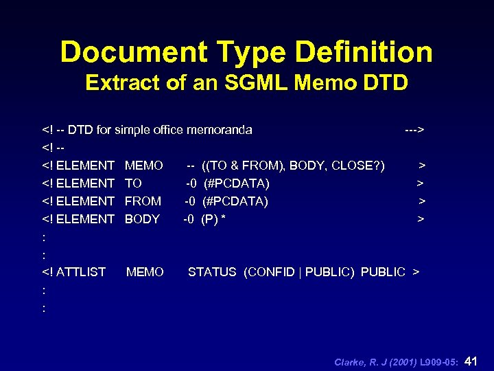 Document Type Definition Extract of an SGML Memo DTD <! -- DTD for simple
