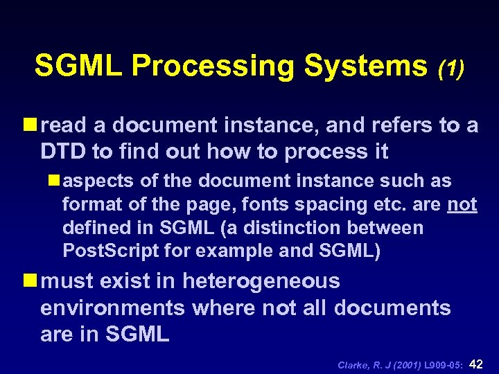 SGML Processing Systems (1) n read a document instance, and refers to a DTD
