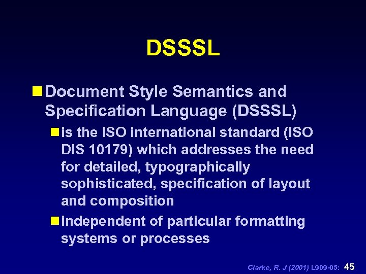 DSSSL n Document Style Semantics and Specification Language (DSSSL) n is the ISO international