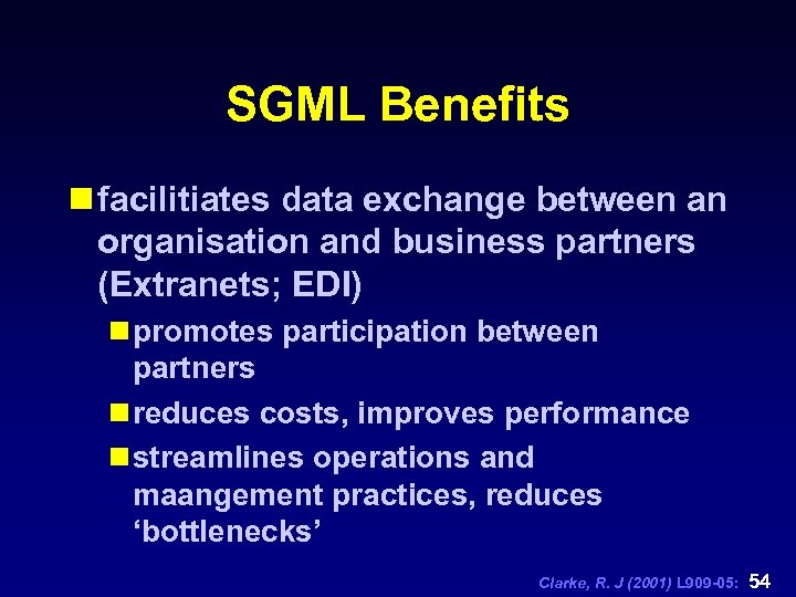 SGML Benefits n facilitiates data exchange between an organisation and business partners (Extranets; EDI)