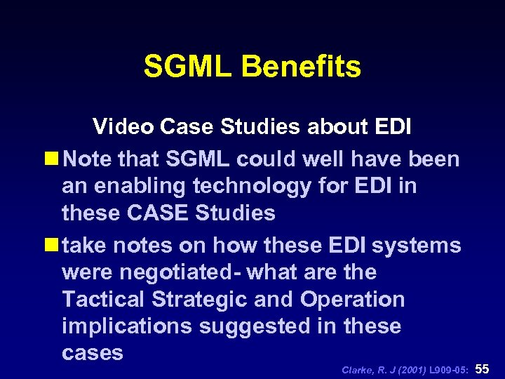 SGML Benefits Video Case Studies about EDI n Note that SGML could well have