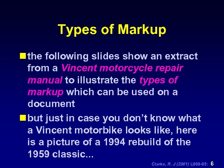 Types of Markup n the following slides show an extract from a Vincent motorcycle