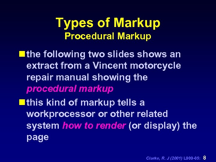 Types of Markup Procedural Markup n the following two slides shows an extract from