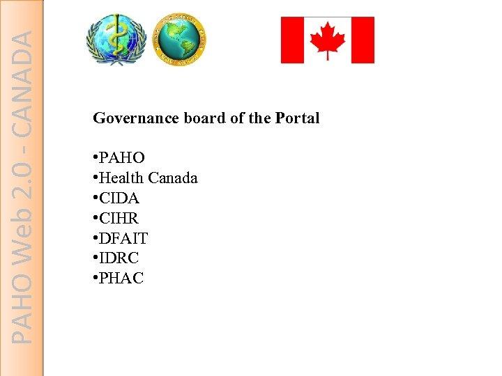 PAHO Web 2. 0 - CANADA Governance board of the Portal • PAHO •