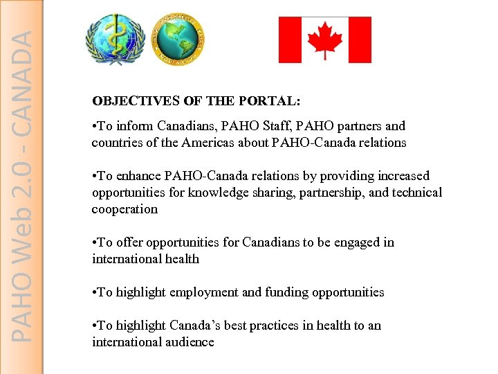 PAHO Web 2. 0 - CANADA OBJECTIVES OF THE PORTAL: • To inform Canadians,