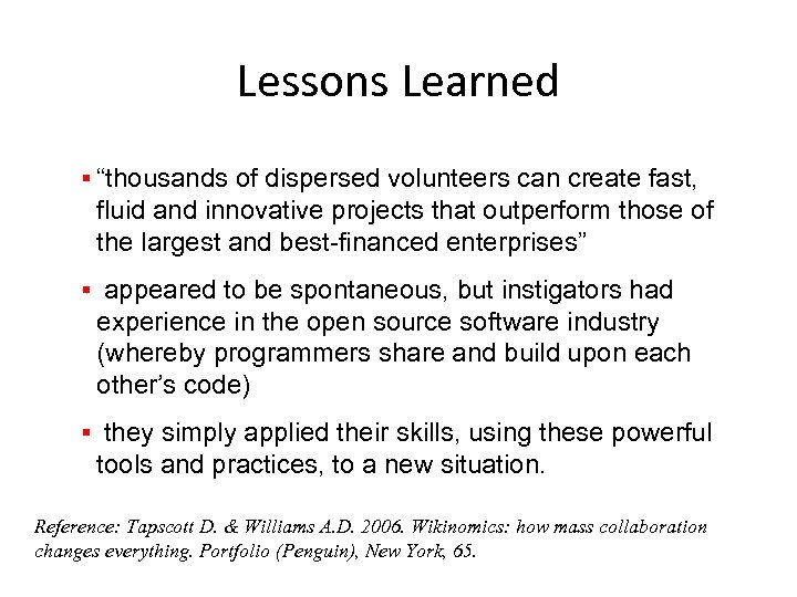 """Lessons Learned § """"thousands of dispersed volunteers can create fast, fluid and innovative projects"""