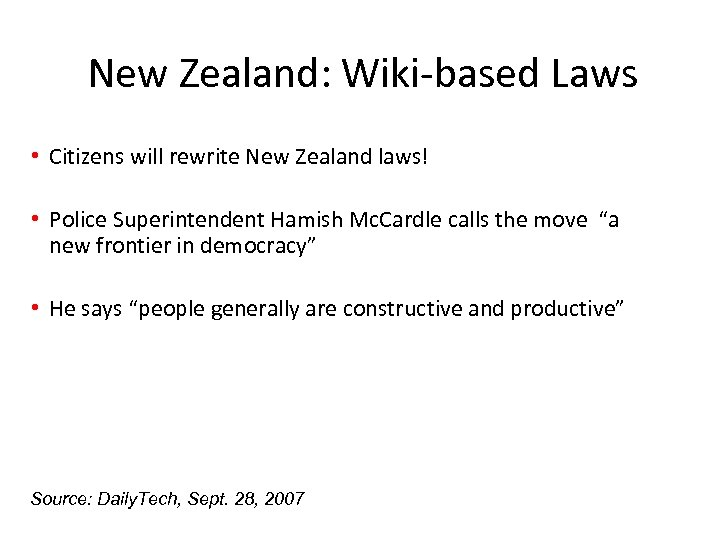 New Zealand: Wiki-based Laws • Citizens will rewrite New Zealand laws! • Police Superintendent