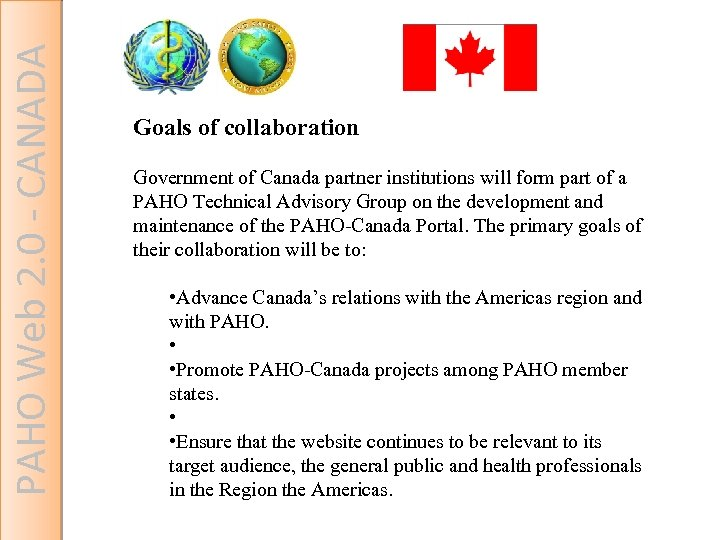 PAHO Web 2. 0 - CANADA Goals of collaboration Government of Canada partner institutions