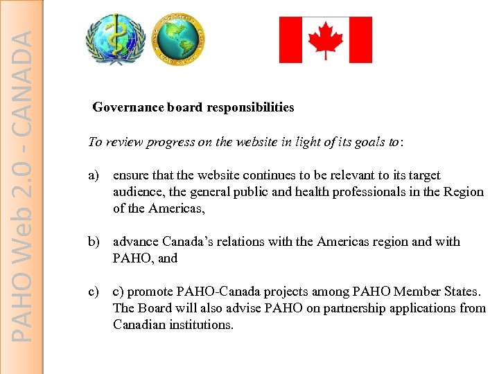 PAHO Web 2. 0 - CANADA Governance board responsibilities To review progress on the