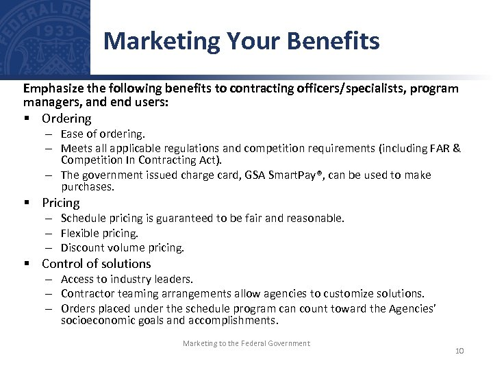 Marketing Your Benefits Emphasize the following benefits to contracting officers/specialists, program managers, and end