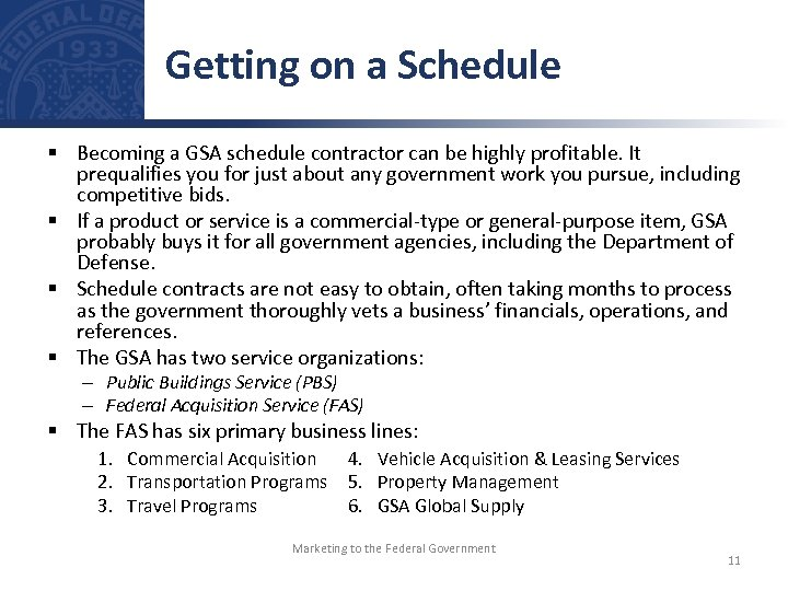 Getting on a Schedule § Becoming a GSA schedule contractor can be highly profitable.