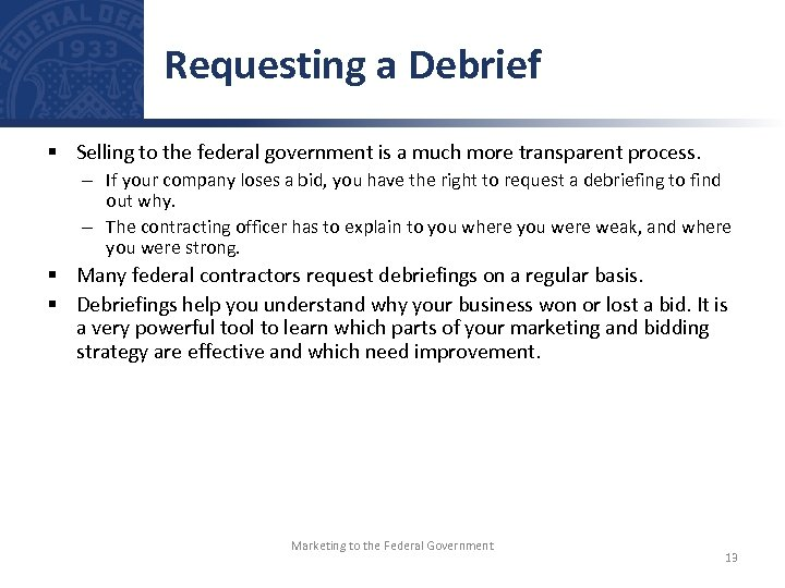 Requesting a Debrief § Selling to the federal government is a much more transparent