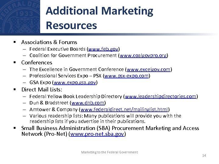 Additional Marketing Resources § Associations & Forums – Federal Executive Boards (www. feb. gov)