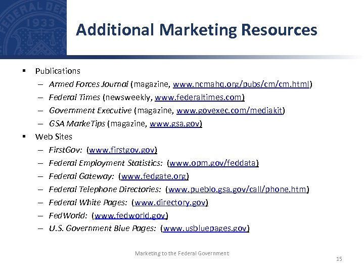 Additional Marketing Resources § § Publications – Armed Forces Journal (magazine, www. ncmahq. org/pubs/cm/cm.