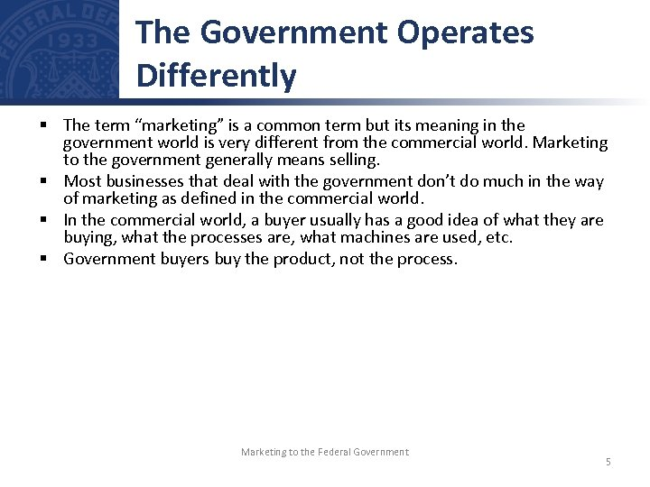 """The Government Operates Differently § The term """"marketing"""" is a common term but its"""