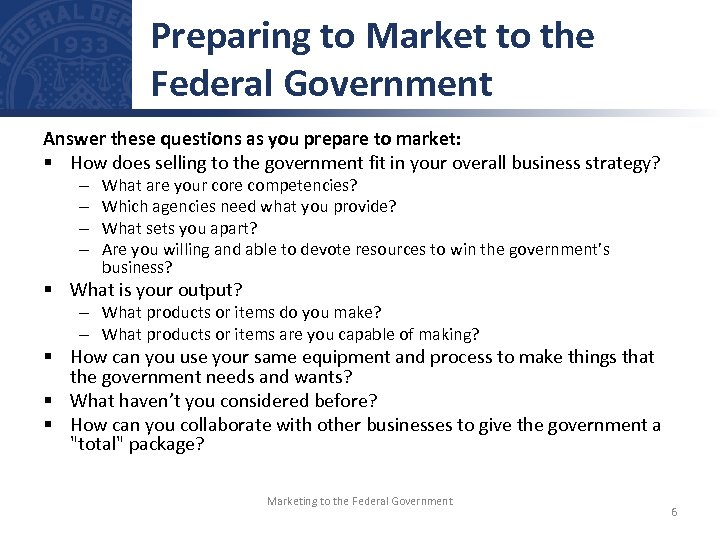 Preparing to Market to the Federal Government Answer these questions as you prepare to