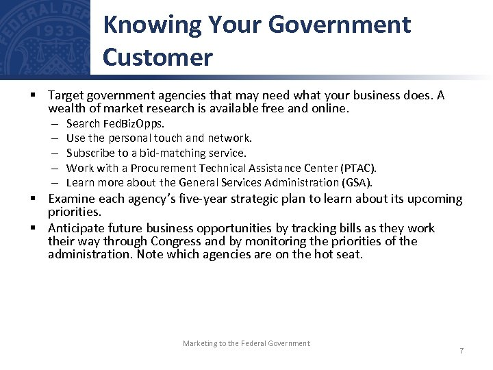 Knowing Your Government Customer § Target government agencies that may need what your business