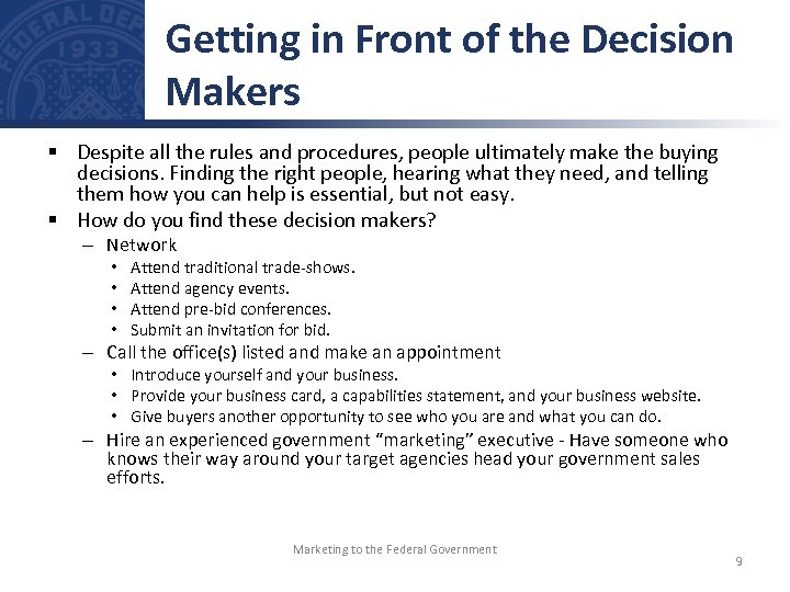Getting in Front of the Decision Makers § Despite all the rules and procedures,