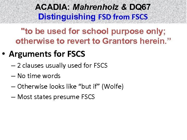 ACADIA: Mahrenholz & DQ 67 Distinguishing FSD from FSCS
