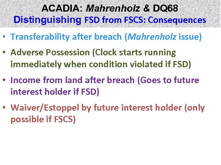 ACADIA: Mahrenholz & DQ 68 Distinguishing FSD from FSCS: Consequences • Transferability after breach