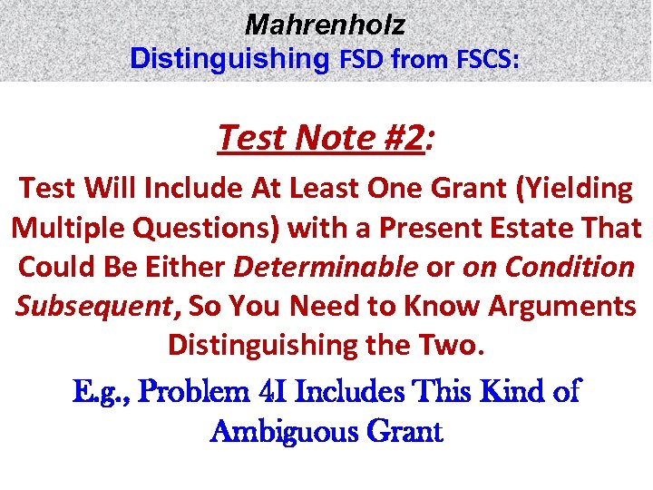 Mahrenholz Distinguishing FSD from FSCS: Test Note #2: Test Will Include At Least One