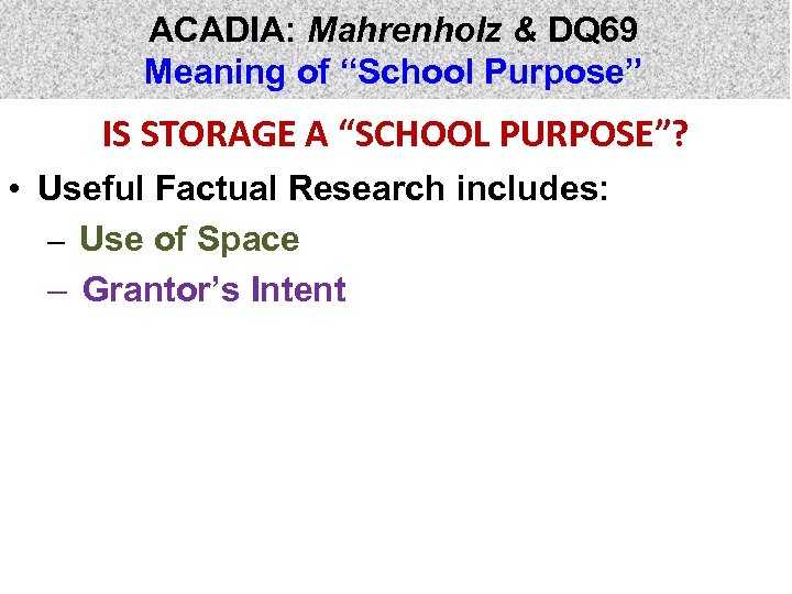"ACADIA: Mahrenholz & DQ 69 Meaning of ""School Purpose"" IS STORAGE A ""SCHOOL PURPOSE""?"