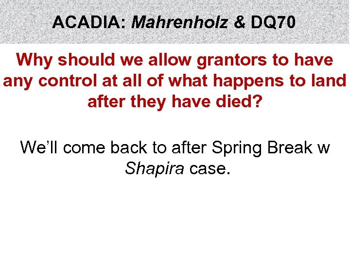 ACADIA: Mahrenholz & DQ 70 Why should we allow grantors to have any control