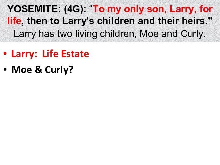 """YOSEMITE: (4 G): """"To my only son, Larry, for life, then to Larry's children"""