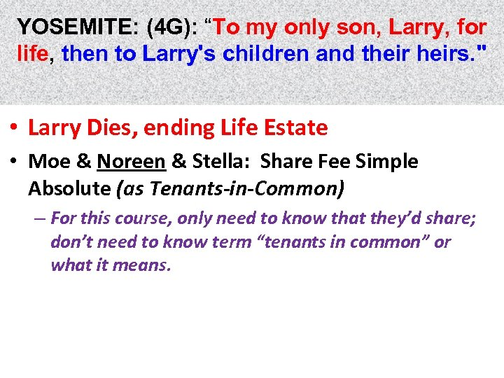 "YOSEMITE: (4 G): ""To my only son, Larry, for life, then to Larry's children"