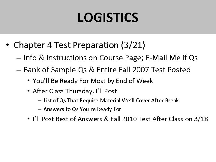 LOGISTICS • Chapter 4 Test Preparation (3/21) – Info & Instructions on Course Page;
