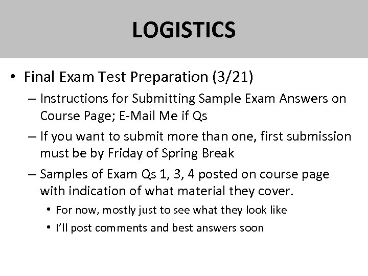 LOGISTICS • Final Exam Test Preparation (3/21) – Instructions for Submitting Sample Exam Answers