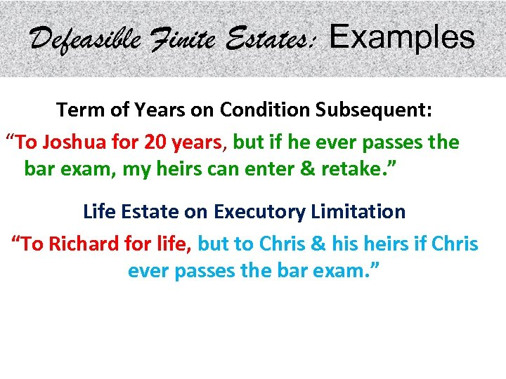 "Defeasible Finite Estates: Examples Term of Years on Condition Subsequent: ""To Joshua for 20"