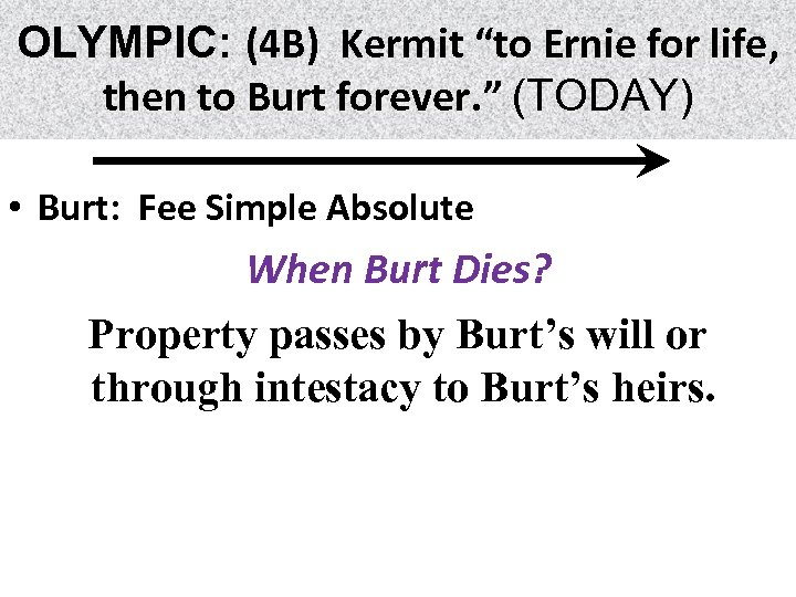 "OLYMPIC: (4 B) Kermit ""to Ernie for life, life then to Burt forever. """