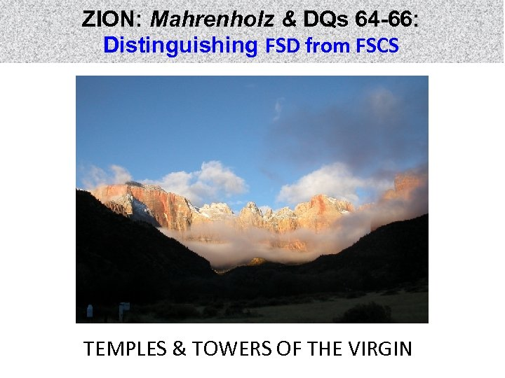 ZION: Mahrenholz & DQs 64 -66: Distinguishing FSD from FSCS TEMPLES & TOWERS OF