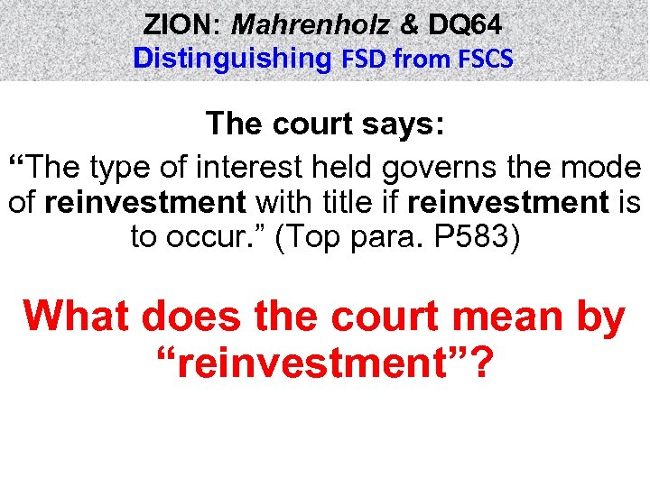 "ZION: Mahrenholz & DQ 64 Distinguishing FSD from FSCS The court says: ""The type"