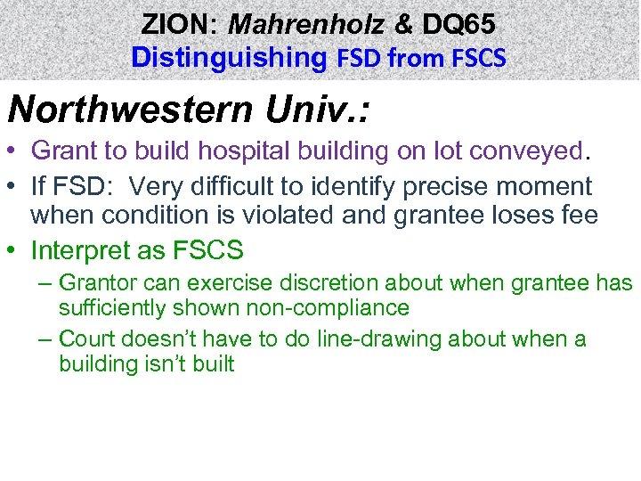 ZION: Mahrenholz & DQ 65 Distinguishing FSD from FSCS Northwestern Univ. : • Grant