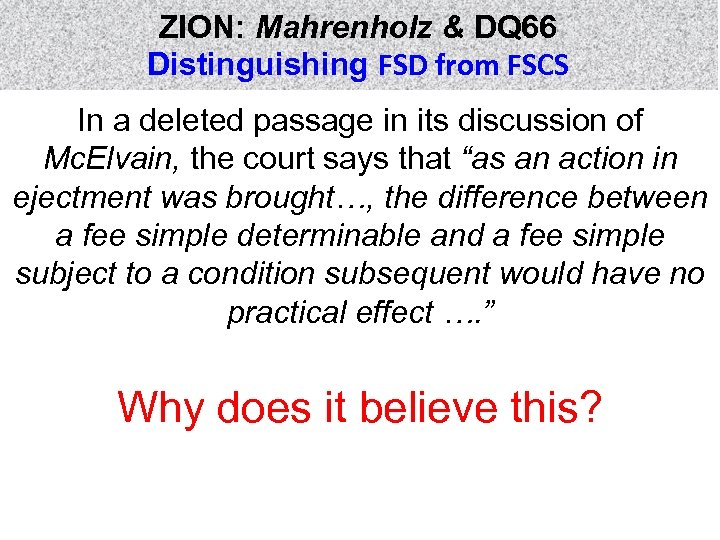 ZION: Mahrenholz & DQ 66 Distinguishing FSD from FSCS In a deleted passage in