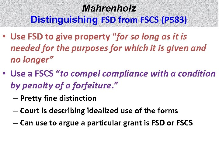 "Mahrenholz Distinguishing FSD from FSCS (P 583) • Use FSD to give property ""for"
