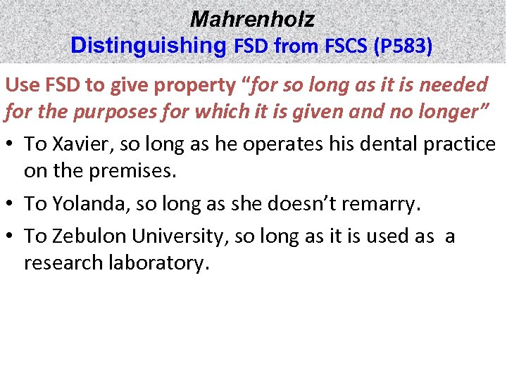 "Mahrenholz Distinguishing FSD from FSCS (P 583) Use FSD to give property ""for so"
