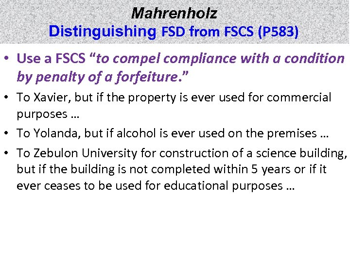"Mahrenholz Distinguishing FSD from FSCS (P 583) • Use a FSCS ""to compel compliance"