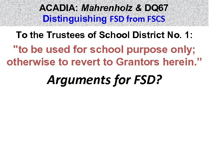ACADIA: Mahrenholz & DQ 67 Distinguishing FSD from FSCS To the Trustees of School