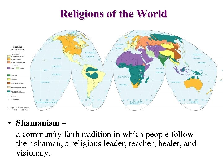 Religions of the World • Shamanism – a community faith tradition in which people