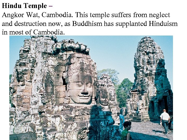 Hindu Temple – Angkor Wat, Cambodia. This temple suffers from neglect and destruction now,